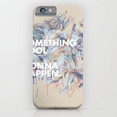 something cool is gonna happen.  Slim Case iPhone 6s