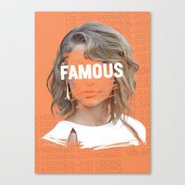 FAMOUS Canvas Print