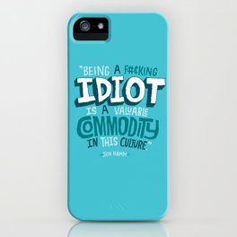 Idiot Commodity iPhone Case