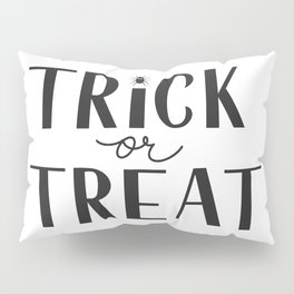 Trick or Treat Halloween quote hand lettering  Pillow Sham