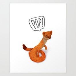 POP! Goes the Weasel Art Print