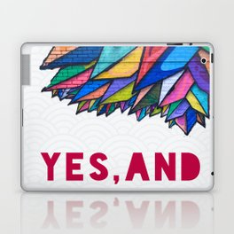 Yes, And Laptop & iPad Skin