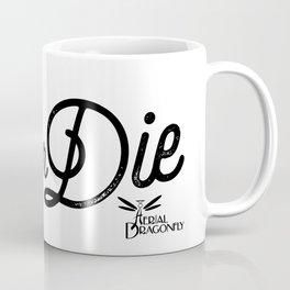 Fly or Die Coffee Mug