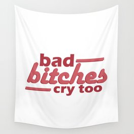 bad bitches cry too, red Wall Tapestry