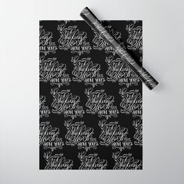 I Fucking Love You Calligraphy Flourished Design Wrapping Paper