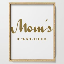 Wordtease I'm mom's favorite Gold T-shirt for your beloved daughter and son. Serving Tray