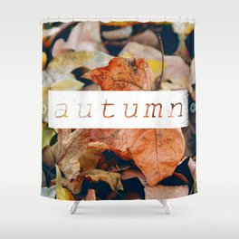 Autumn Feels Shower Curtain