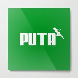 PUTA - PUMA PARODY Metal Print