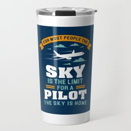 For Most People The Sky Is The Limit - Funny Aviation Quotes Gift Travel Mug
