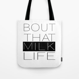 Milk Life Tote Bag