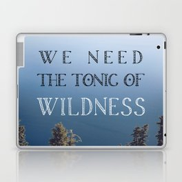 The Tonic of Wildness Laptop & iPad Skin