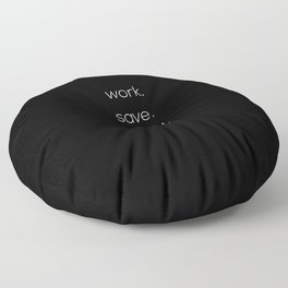 Work, Save, Travel, Repeat Floor Pillow