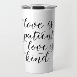 LOVE FAMILY SIGN, Love Is Patient Love Is Kind,Love Quote,Love Art,Family Quote,Living Room Decor,Ho Travel Mug