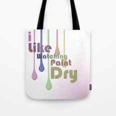 I Like Watching Paint Dry Tote Bag