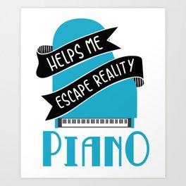 Piano Helps Me Escape Reality Piano Music Teacher Music Teacher Jazz Blues Art Print