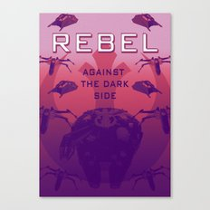 Rebel Against the Dark Side Propaganda Poster Canvas Print