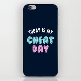 Today Is My Cheat Day iPhone Skin