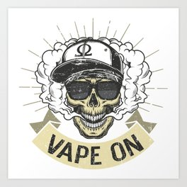 Cloud Chaser - Vaping Gangster - Vape On Art Print