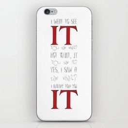 I saw IT iPhone Skin