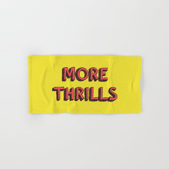 More Thrills Hand & Bath Towel