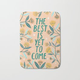 The Best is Yet to Come - Peach Bath Mat