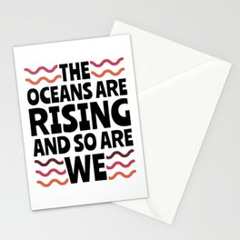The Oceans are Rising and So Are We - Earth Day Stationery Cards