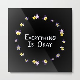 Everything Is Okay Metal Print