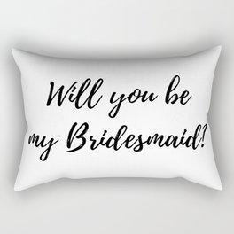 Will You Be My Bridesmaid? Rectangular Pillow