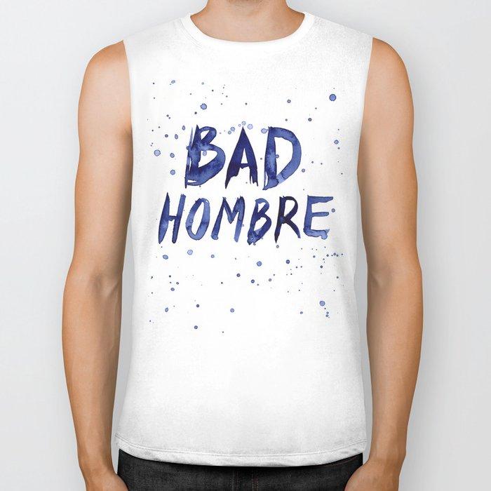 Bad Hombre Typography Watercolor Text Art Biker Tank