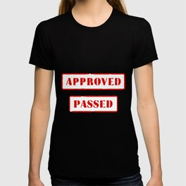 Approved and Passed T-shirt