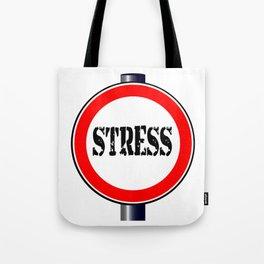 Stress Traffic Sign Tote Bag