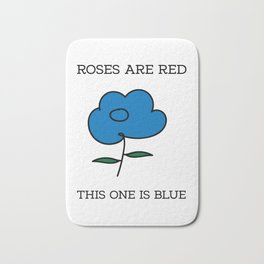 Roses are red this one is blue Bath Mat
