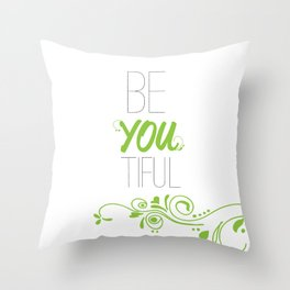 beyoutiful Throw Pillow