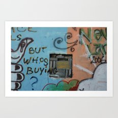 But whos Buying?  Art Print