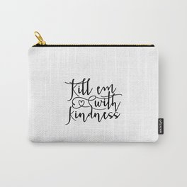 """Typography Print """"Kill em with kindness"""" Poster, Black and White Wall Art, Dorm Room Decor, Girls Carry-All Pouch"""