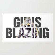 Guns Blazing Art Print