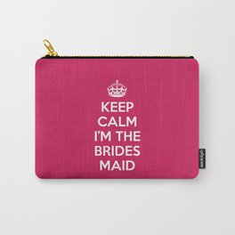 Keep Calm Bridesmaid Quote Carry-All Pouch