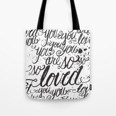 YOU YOU YOU ARE SO LOVED Tote Bag