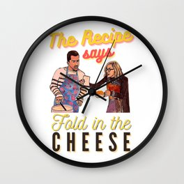 The Recipe Says Fold In The Cheese Wall Clock