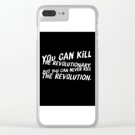 Can Never Kill The Revolution Clear iPhone Case