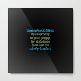 "Funny ""Puppy for Christmas"" Joke Metal Print"