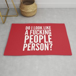 DO I LOOK LIKE A FUCKING PEOPLE PERSON? (Crimson) Rug