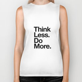Think Less Do More inspirational wall art black and white typography poster design home decor Biker Tank