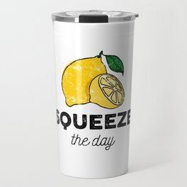 Squeeze the Day Travel Mug