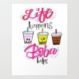 Life Happens Boba Helps Art Print
