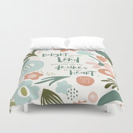 Delight yourself in the Lord Duvet Cover