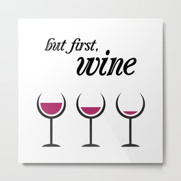 First, Red Wine Metal Print