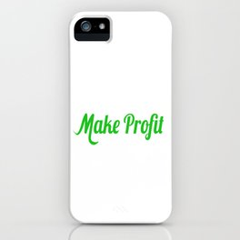 """A Great Gift For Business Minded Persons Saying """"Buy Cheap Make Profit"""" T-shirt Design Affordable iPhone Case"""