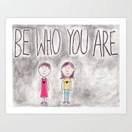 Be Who You Are Art Print