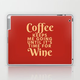 Coffee Keeps Me Going Until It's Time For Wine (Crimson) Laptop & iPad Skin